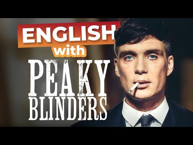 مکالمه Peaky Blinders Advanced Lesson زبان انگلیسی