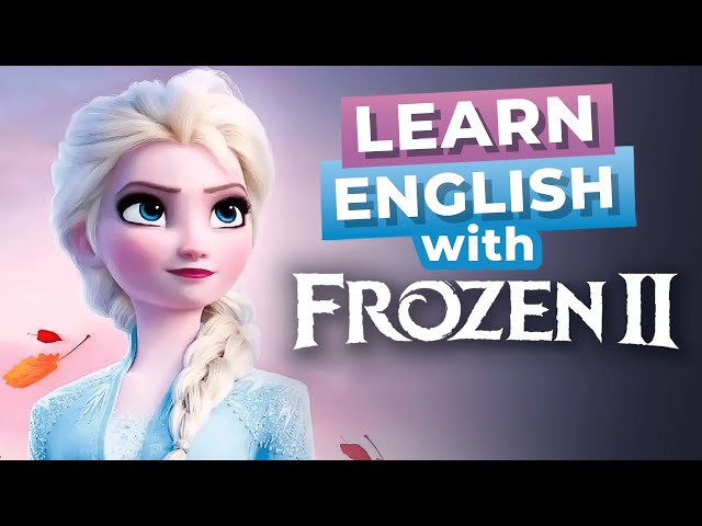 مکالمه Disney Movies Frozen 2 زبان انگلیسی